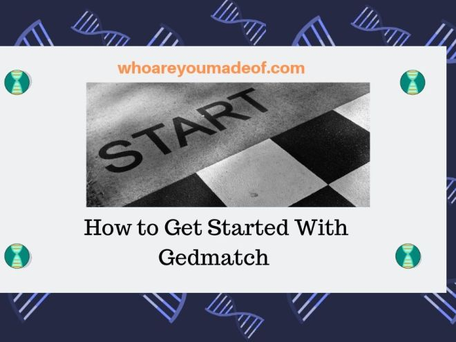How to Get Started With Gedmatch