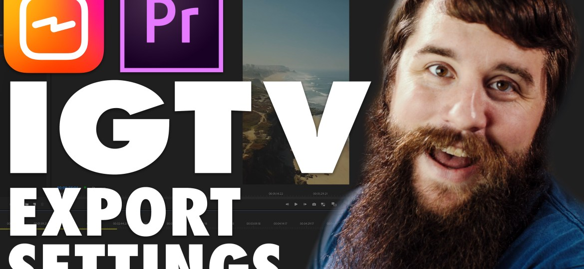 How to Edit & Export High Quality Instagram TV (IGTV) Videos using Premiere Pro
