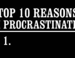 Top 10 Reasons I Procrastinate