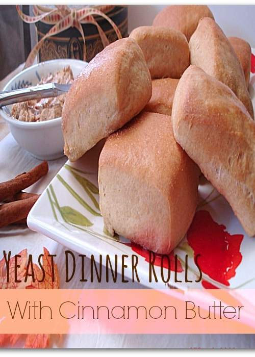 Yeast Dinner Rolls With Cinnamon Butter