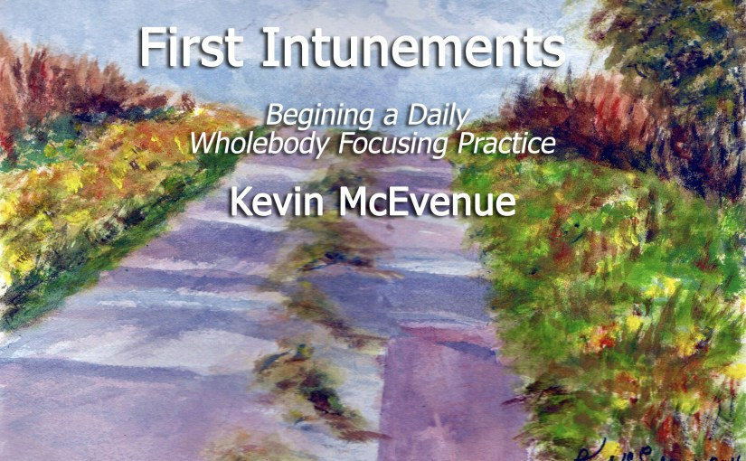 Beginning a Wholebody Focusing Practice