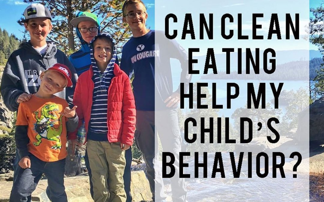 Can Clean Eating Help My Childs Behavior