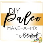 Paleo Make-a-Mixes