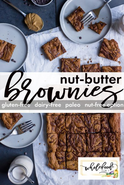 Paleo Nut Butter Brownies - Gluten-free, dairy-free easy dessert that is always a win!