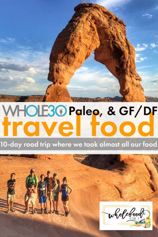 Whole30, Paleo, Gluten-free, and Dairy-free Travel Food