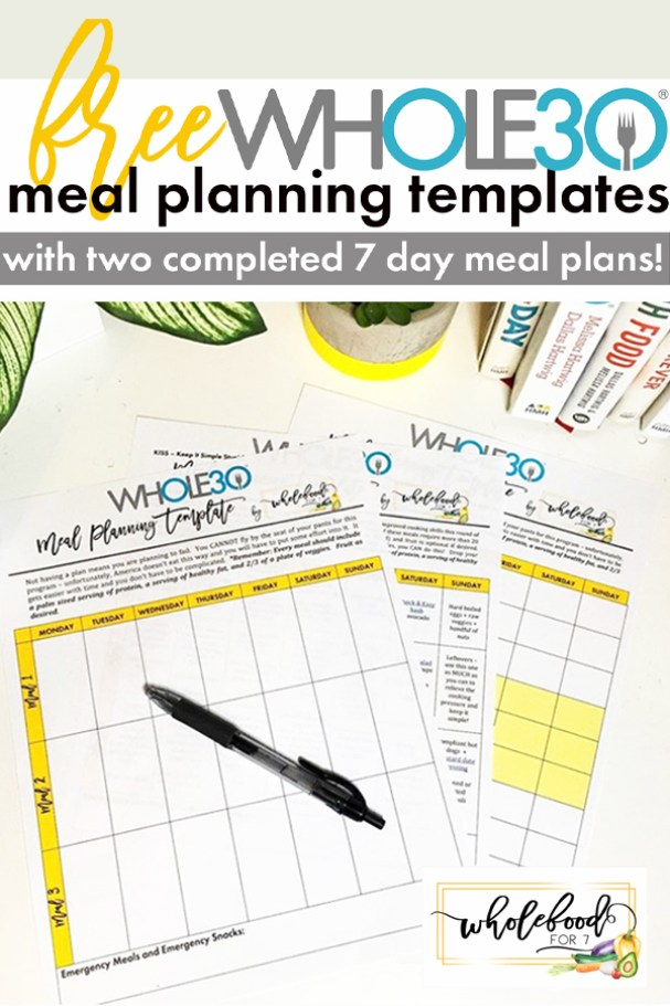 Free Whole30 Meal Planning Templates with two 7-day completed meal plans, from a Whole30 Certified Coach