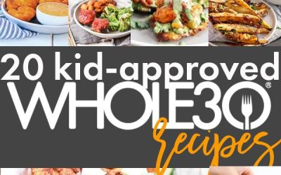 20 Kid-Approved Whole30 Recipes