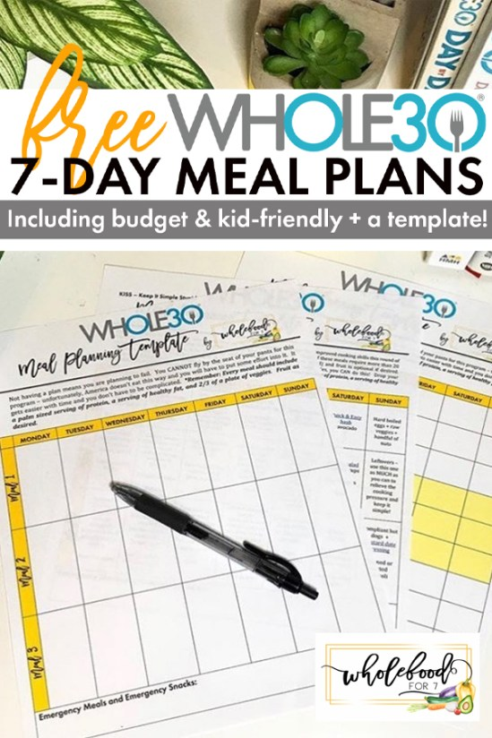 FREE Whole30 7-Day Meal Plan PDFs, including budget and kid-friendly and a blank template