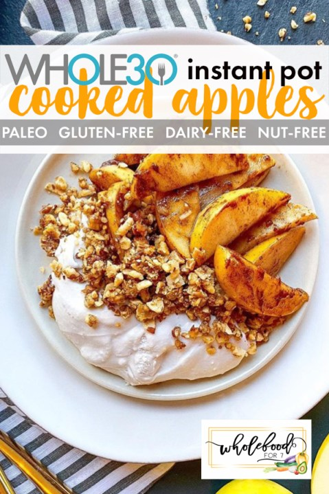 Whole30 Instant Pot Baked Apples - Easy, 3-ingredient side my family loves! Paleo, gluten-free, dairy-free. (Note: granola and cream pictured are not Whole30)