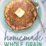 "Pancakes on a teal plate, the the text overlay ""Homemade Whole Grain Pancake Mix"""