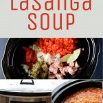"""A collage shows the slow cooker lasagna soup in the process of being made and cooked. A bottom and top image shows the bowl of soup. A text overlay reads, """"slow cooker lasagna soup""""."""