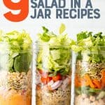 """Three tall mason jars sit side-by-side in front of a white wall. Jars are layered with salad ingredients. A text overlay reads """"9 Foolproof! Salad in a Jar Recipes."""""""