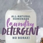 "Glass bottle of Homemade Laundry Detergent. A text overlay reads ""All-Natural Homemade Laundry Detergent. No Borax!"""