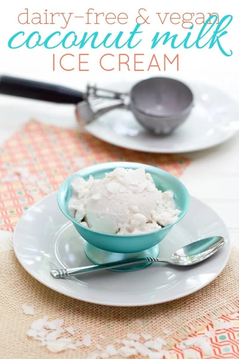 Dairy-Free & Vegan Coconut Milk Ice Cream