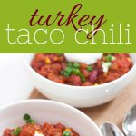 """A collage shows Turkey Taco Chili being made, and a final bowl sitting on a cloth. A text overlay reads, """"Turkey Taco Chili""""."""