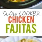 "A collage shows fajitas cooking and prepared to eat. A text overlay reads, ""Slow Cooker Chicken Fajitas""."