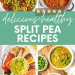"A collage of 4 split pea recipe images. A text overlay reads ""Delicious Healthy Split Pea Recipes."""