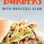 Asian Pork Burgers with Broccoli Slaw - Text Overlay