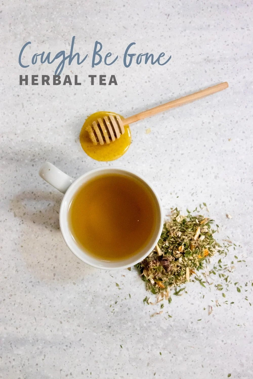 "Overhead shot of tea in a white teacup, with herbs and a honey dipper nearby. Text overlay reads ""Cough Be Gone Herbal Tea."""