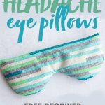"Completed Soothing Headache Eye Mask on a grey background. Text overlay reads ""How to Make Headache Eye Pillows. Free Beginner Sewing Pattern."""