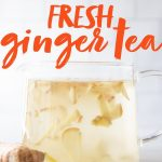 """Glass pitcher full of ginger tea made with fresh ginger root. A text overlay reads, """"How to Make Fresh Ginger Tea."""""""