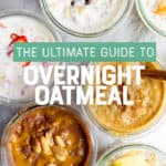 "A collection of glass jars filled with various flavors of overnight oats. A text overlay reads ""The Ultimate Guide to Overnight Oatmeal."""