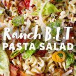 """Close up of a Ranch BLT Pasta Salad. A text overlay reads """"Ranch BLT Pasta Salad"""""""