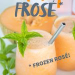 "Two glasses filled with cantaloupe frosé, garnished with mint and straws. A halved cantaloupe and mint sprigs surround the glasses. A text overlay reads ""Cantaloupe Frosé *Frozen Rosé"""