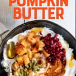 "Yogurt topped with pumpkin butter and fruit in a black bowl. A text overlay reads ""Ways to Use Pumpkin Butter."""