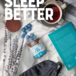 "A bottle of Good Day Chocolates ""Sleep CBD"" spills out onto a white piece of fabric. The bottle is surrounded by a book, sprigs of lavender, a sleep mask, and a cup of tea. A text overlay reads ""How to Sleep Better by Resetting Your Circadian Rhythm."""