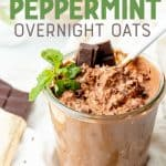 "A glass jar is filled with overnight oats. Text overlay reads, ""Chocolate Mint Overnight Oats."""