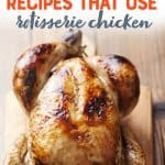 "A rotisserie chicken sits on a wooden cutting board. Text overlay reads, ""Healthy recipes that use rotisserie chicken."""