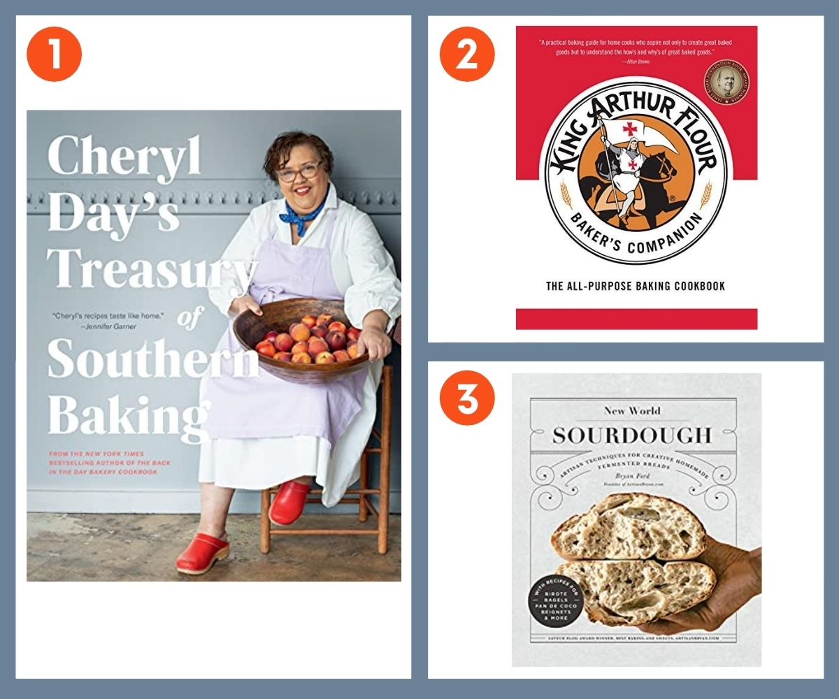 Three cookbooks for bakers: Cheryl Day's Treasury of Southern Baking, King Arthur Flour, and New Sourdough