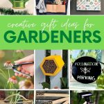 "Collage of nine gift ideas for gardeners. A text overlay reads, ""Creative Gift Ideas for Gardeners."""