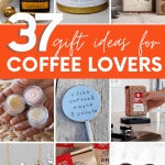 "Collage showing nine gift ideas for coffee lovers. A text overlay reads, ""37 Gift Ideas for Coffee Lovers."""