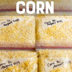 "Close-up of six bags filled with fresh corn kernels arranged in a two-by-three grid. A text overlay reads, ""How to Freeze Corn."""