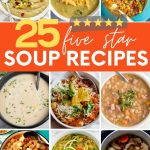 "Collage of nine different bowls of soup. A text overlay reads, ""25 Five Star Soup Recipes."""