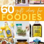 """Collage of nine gift ideas for foodies. A text overlay reads, """"60 Gift Ideas for Foodies."""""""