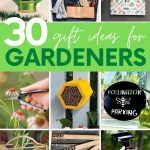 """Collage of nine gift ideas for gardeners. A text overlay reads, """"30 Gift Ideas for Gardeners."""""""