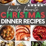 """Collage of nine Christmas dinner ideas. A text overlay reads, """"Family Favorite Christmas Dinner Recipes."""""""