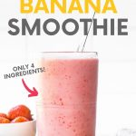 """Easy strawberry banana smoothie in a glass with a glass straw. A text overlay reads, """"Strawberry Banana Smoothie. Only 4 Ingredients!"""""""