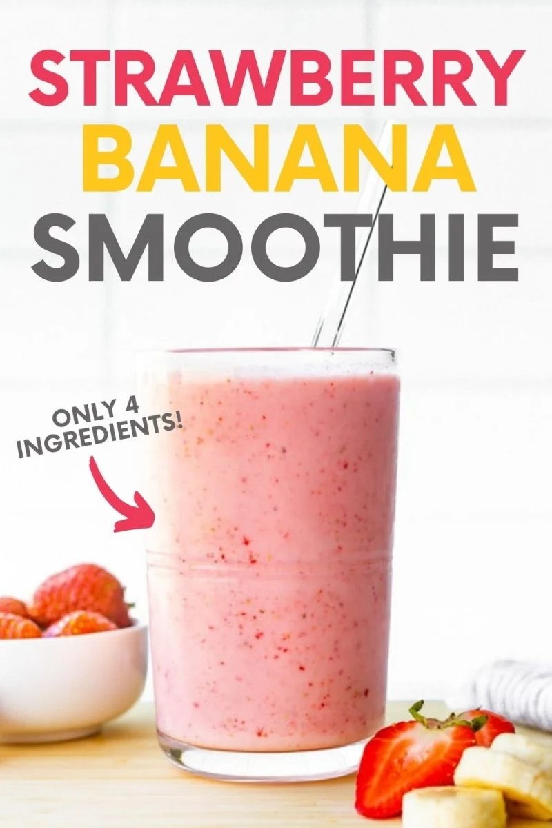 "Easy strawberry banana smoothie in a glass with a glass straw. A text overlay reads, ""Strawberry Banana Smoothie. Only 4 Ingredients!"""