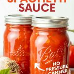"""Two jars of homemade spaghetti sauce. A text overlay reads """"How to Can Spaghetti Sauce. No pressure canner needed!"""""""