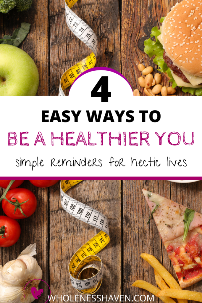 4 Easy Ways To Be A Fitter and Healthier You