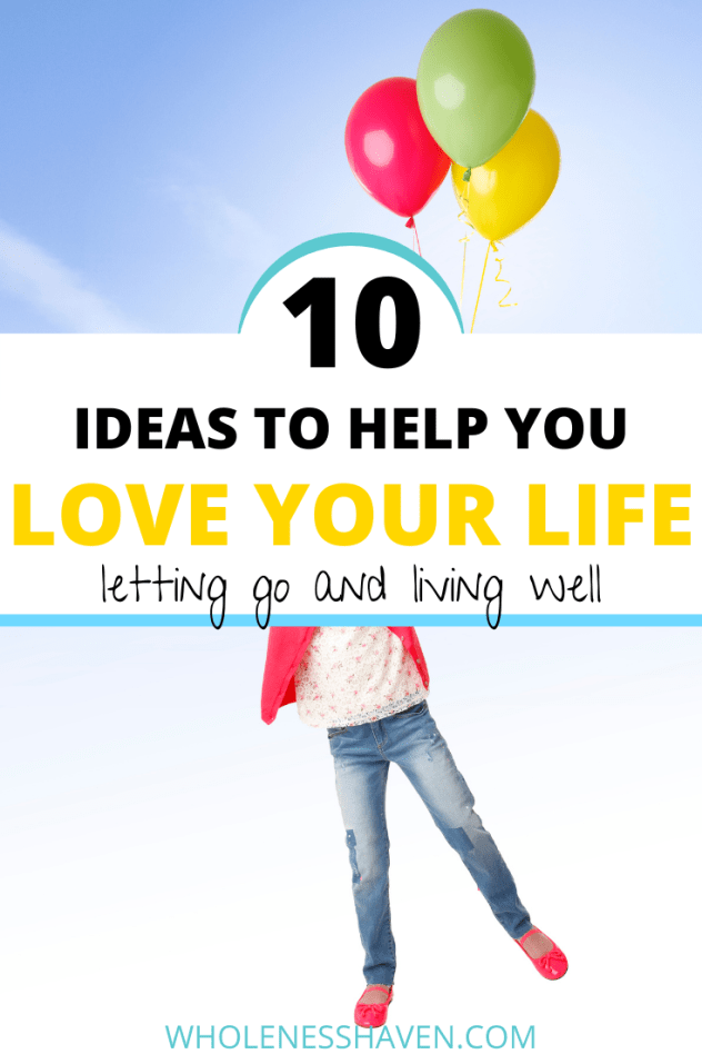 10 IDEAS TO HELP YOU LOVE YOUR LIFE A WHOLE LOT MORE IN 2021