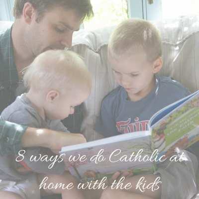 Eight Ways We Do Catholic at Home {a few gifts for you too}