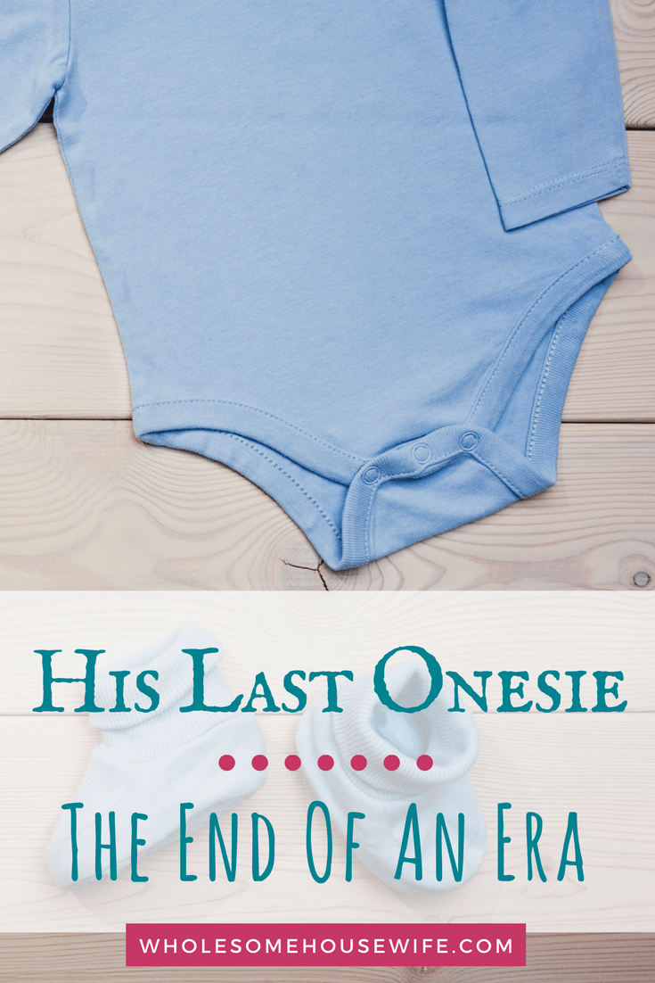 His Last Onesie - The End Of An Era