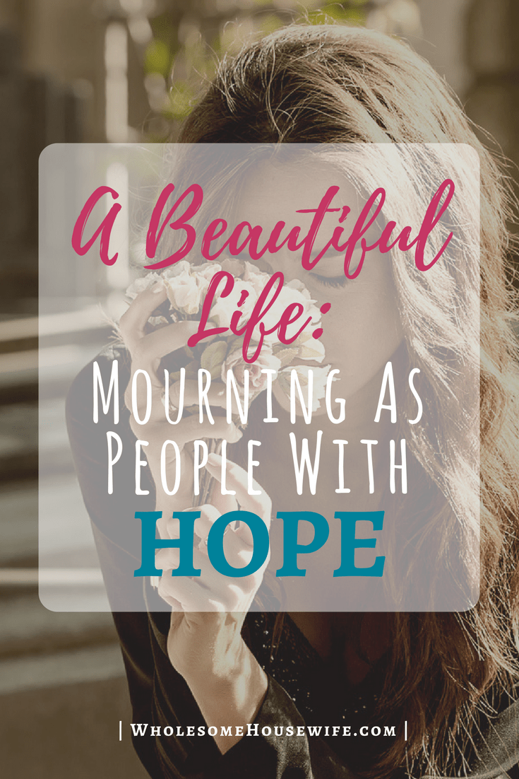 A Beautiful Life - Mourning As People With Hope