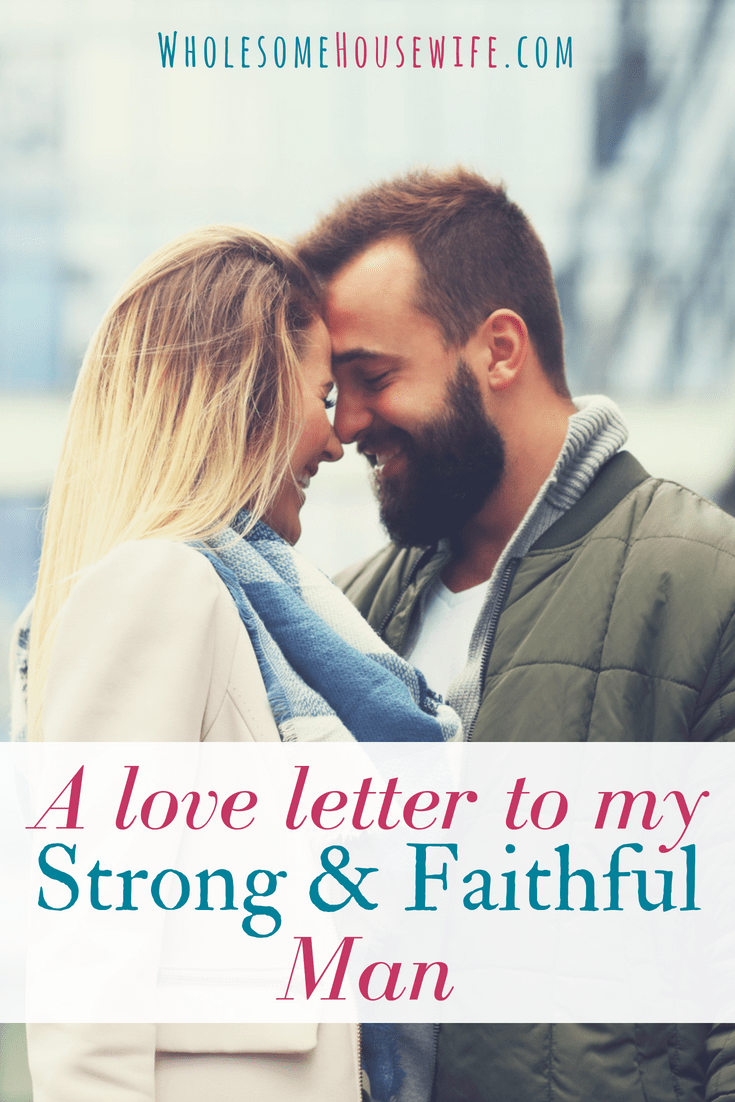 A Love Letter To My Strong Faithful Man