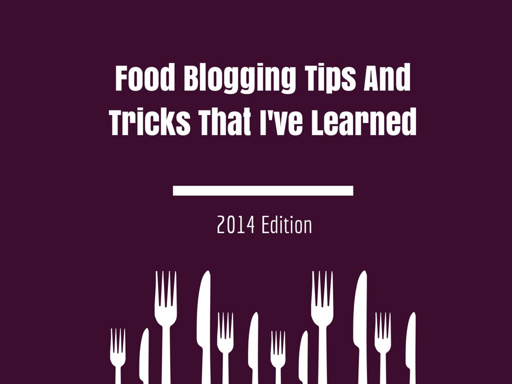 Food Blogging Tips & Tricks That I've Learned